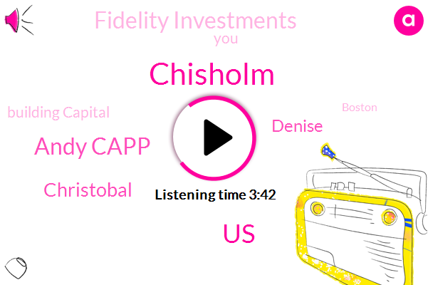 Chisholm,United States,Andy Capp,Christobal,Denise,Fidelity Investments,Bloomberg,Building Capital,Boston,China,Collins,John Tucker