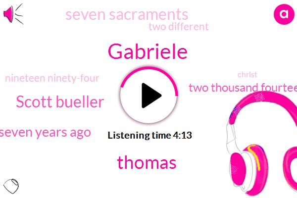Gabriele,Thomas,Scott Bueller,Seven Years Ago,Two Thousand Fourteen,Seven Sacraments,Four,ONE,Two Different,Nineteen Ninety-Four,Christ,Nineteen,FOX,Ninety