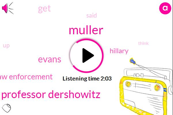 Muller,Professor Dershowitz,FOX,Evans,Law Enforcement,Hillary