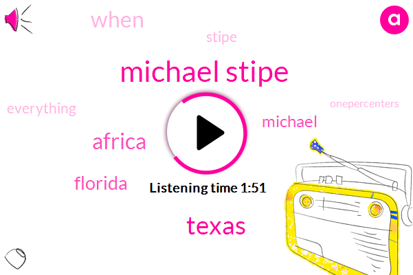 Michael Stipe,Texas,Africa,Florida