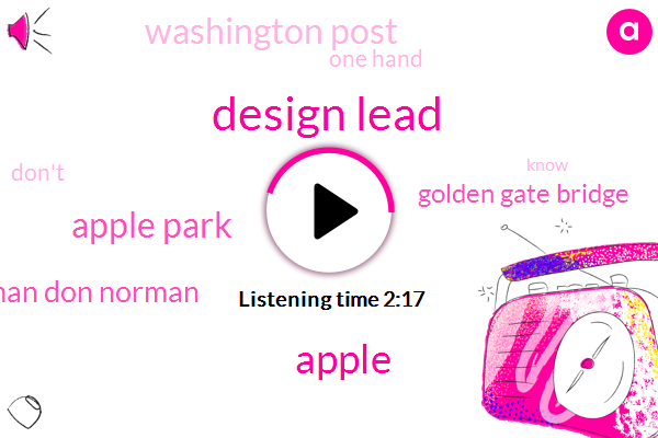 Design Lead,Apple,Apple Park,Norman Don Norman,Golden Gate Bridge,Washington Post,One Hand