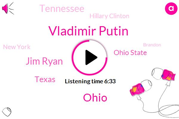 Vladimir Putin,Jim Ryan,Texas,Ohio State,Ohio,Tennessee,Hillary Clinton,ABC,New York,Brandon,President Trump,House Speaker Nancy Pelosi,Schottenstein Center,Chip Reid,NFL,Florida,Europe,Hockey,Detroit