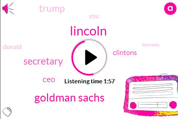 Lincoln,Goldman Sachs,Secretary,CEO,Clintons,Donald Trump,Kennedy,Dallas,Stock Market,Mcmaster,Steve Mnuchin,Treasury,Gerry Cohen,Tina Powell