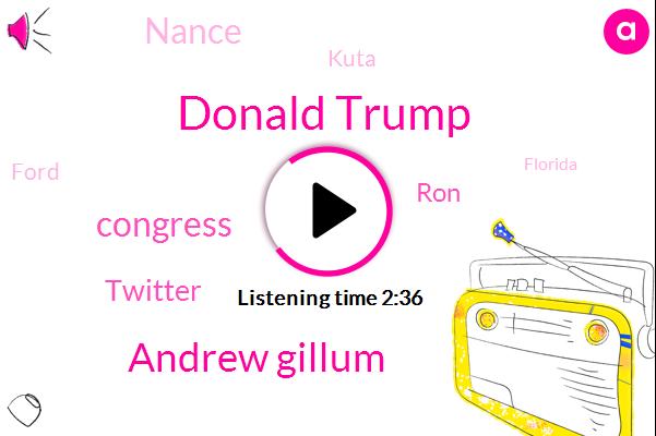 Donald Trump,Andrew Gillum,Congress,Twitter,RON,Nance,Kuta,Ford,Florida,White House,Stephanie,Two Years