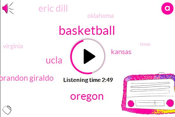 Basketball,Oregon,Ucla,Brandon Giraldo,Kansas,Eric Dill,Oklahoma,Virginia,Texas,Jay Hawks,Cuba,Iowa,Espn