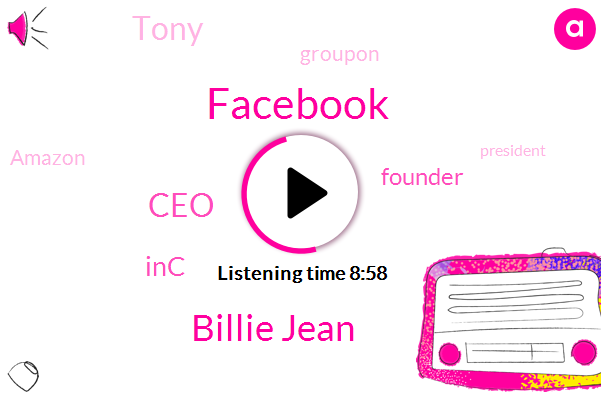 Facebook,Billie Jean,INC,CEO,Tony,Founder,Groupon,Amazon,President Trump,Costco,Youtube,Consultant,Billy James,Iran,Attorney