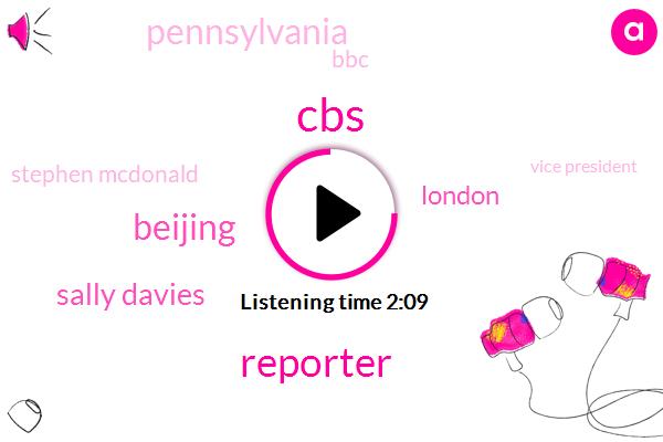 CBS,Reporter,Beijing,Sally Davies,London,Pennsylvania,BBC,Stephen Mcdonald,Vice President,China,Medical Officer,Yulia,Larry Miller,Donald Trump,Nerve Agent,Pyongyang,Charlie Brown,CNN
