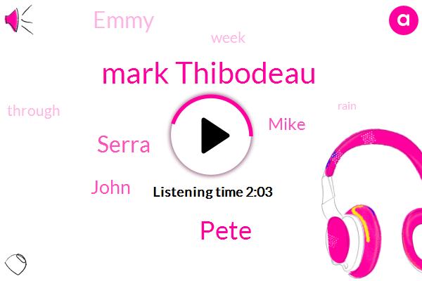 Mark Thibodeau,Pete,Serra,John,Mike,Emmy