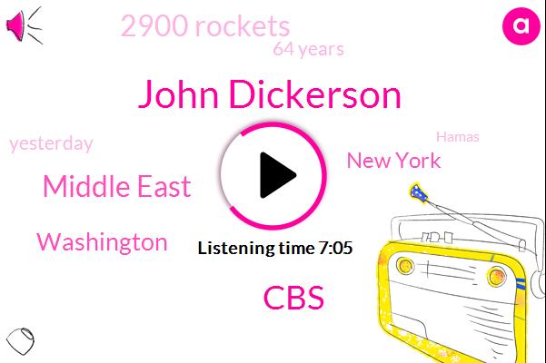 John Dickerson,CBS,Middle East,Washington,New York,2900 Rockets,64 Years,Yesterday,Hamas,Rush,Prime Minister,Democrat,63,Two Sides,Hezbollah,ONE,1950,Biden Harris,A Week Ago,Gaza