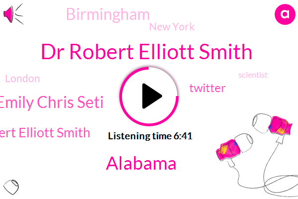Dr Robert Elliott Smith,Alabama,Emily Chris Seti,Robert Elliott Smith,Twitter,Birmingham,New York,London,Scientist,Robert Peas,Principal,Professor,Alabama Bar,Graduate School,Reporter,A. Bar,Bigly