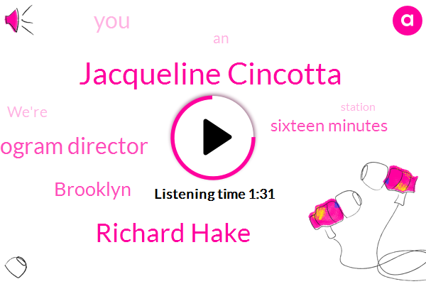 Wnyc,Jacqueline Cincotta,Richard Hake,Program Director,Brooklyn,Sixteen Minutes