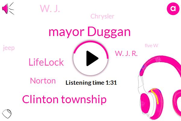 Mayor Duggan,Clinton Township,Lifelock,Norton,W. J. R.,W. J.,Chrysler,Jeep,Five W