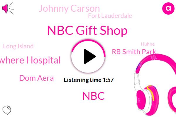 Nbc Gift Shop,NBC,Saint Elsewhere Hospital,Dom Aera,Rb Smith Park,Johnny Carson,Fort Lauderdale,Long Island,Huhne,TOM