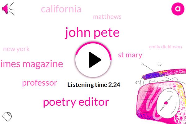 John Pete,Poetry Editor,The New York Times Magazine,Professor,St Mary,California,Matthews,New York,Emily Dickinson,Eliot Lanks,Virginia