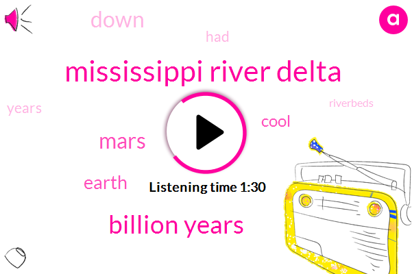 Mississippi River Delta,Billion Years