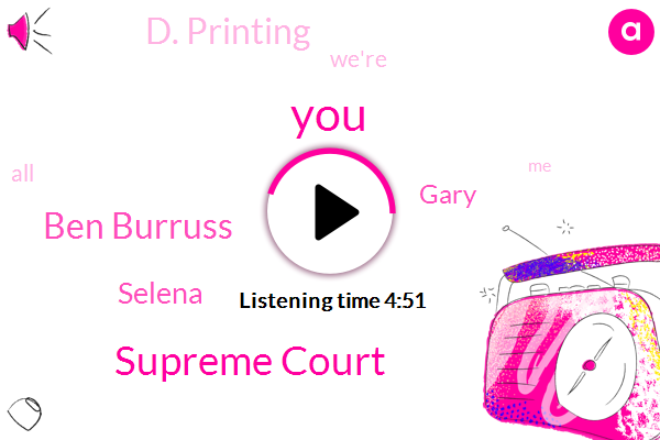 Supreme Court,Ben Burruss,Selena,Gary,D. Printing