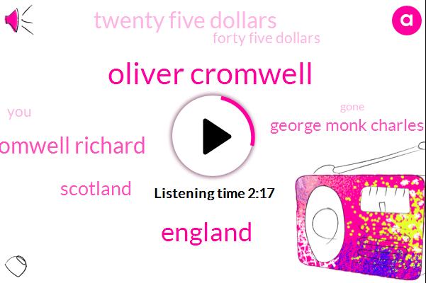 Oliver Cromwell,England,Richard Cromwell Richard,Scotland,George Monk Charles,Twenty Five Dollars,Forty Five Dollars