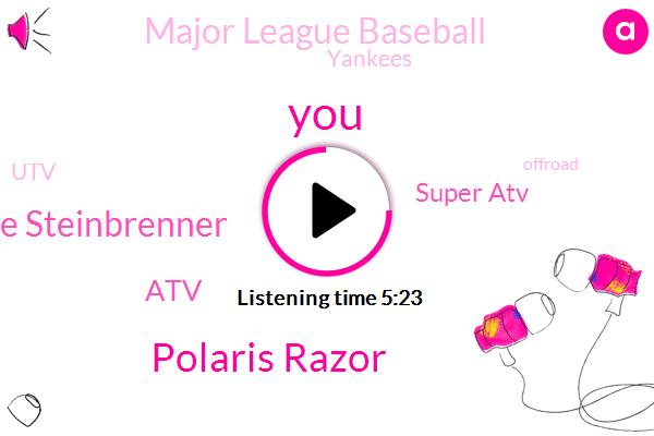 Polaris Razor,George Steinbrenner,ATV,Super Atv,Major League Baseball,Yankees,UTV,Offroad,W. P. Dot Com,Wwe Fame,Polaris Razer,Sonia Deville,Colton,Nascar,Attorney,West Miller,Ronnie Renner,UTD,Netto,Tanner