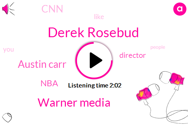 Derek Rosebud,Warner Media,Austin Carr,NBA,Director,CNN