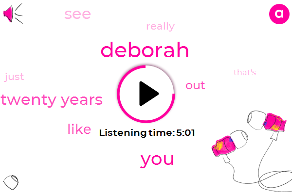 Deborah,Twenty Years