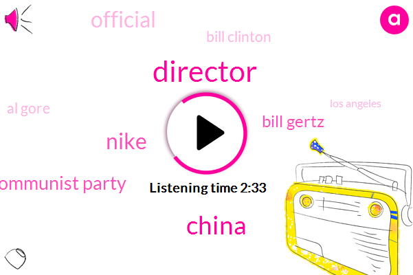 Director,China,Nike,Communist Party,Bill Gertz,Official,Bill Clinton,Al Gore,Los Angeles,Mr Guo,Chinese Army,Reporter,Beijing,Mr Guelleh,Mr G,Mahjan,Thirty Years,25 Years