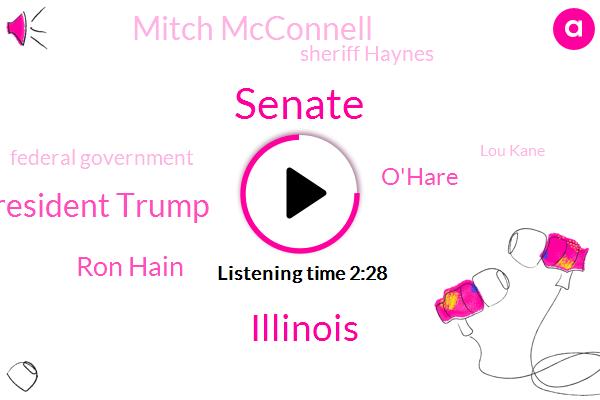 Senate,Illinois,President Trump,Ron Hain,O'hare,Mitch Mcconnell,Sheriff Haynes,Federal Government,Lou Kane,BBN,Bloomberg,Chicago,CBS,Chris,Twenty Seven Degrees,Twenty Nine Degrees