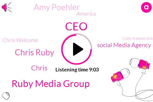 CEO,Ruby Media Group,Chris Ruby,Chris,Social Media Agency,Amy Poehler,America,Chris Welcome,Colin Kaepernick,NIU,NFL,Twitter,Hollywood,President Trump,TEO,YU