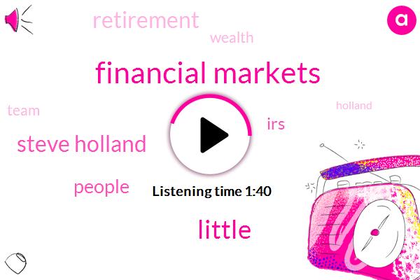 Financial Markets,Little,Steve Holland,People,IRS