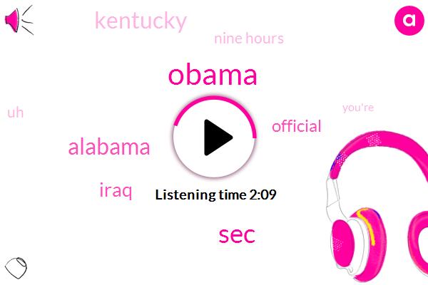 Barack Obama,SEC,Alabama,Iraq,Official,Kentucky,Nine Hours