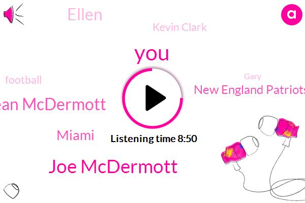 Joe Mcdermott,Sean Mcdermott,Miami,New England Patriots,Ellen,Kevin Clark,Football,Gary,Alan,Mcdermott,Brandon Beane,Kevin Clarke,Brandon Bean,Detroit,Terry,Marrone,Knoxville,Allen,Mike Chopin