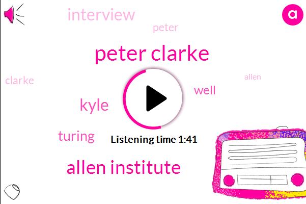 Peter Clarke,Allen Institute,Kyle,Turing