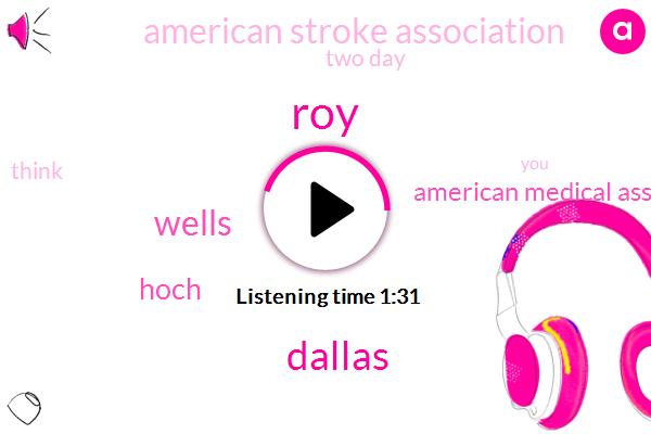 ROY,Dallas,Wells,Hoch,American Medical Association,American Stroke Association,Two Day