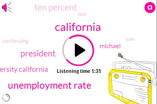 California,Unemployment Rate,President Trump,University California,Michael,Ten Percent