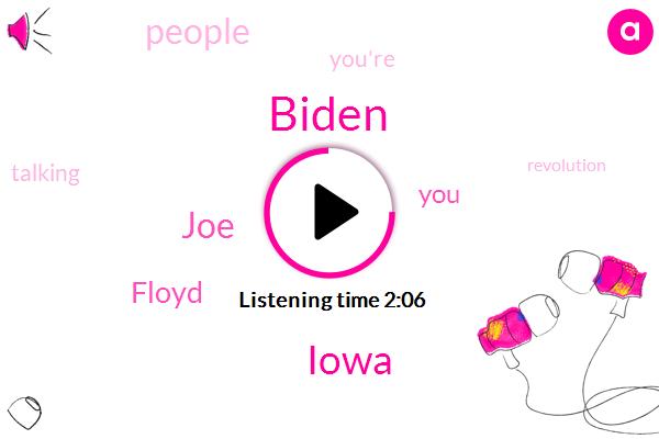 Biden,Iowa,JOE,Floyd