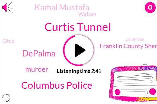 Curtis Tunnel,Columbus Police,Depalma,Murder,Franklin County Sheriff's Office,Kamal Mustafa,Walton,ABC,Ohio,Columbus,Alison Wiant,South Ogden,Buckeyes,Ryan Day,Jack Crumley,Adams County,Limbaugh,NFL,Children's Hospital,Matt Recordings