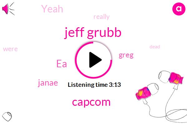 Jeff Grubb,Capcom,EA,Janae,Greg