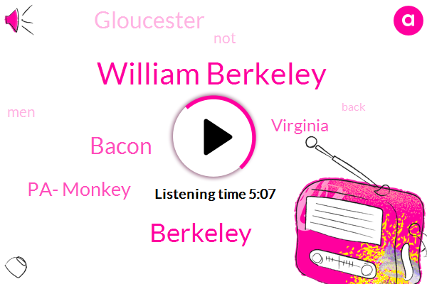 William Berkeley,Berkeley,Bacon,Pa- Monkey,Virginia,Gloucester