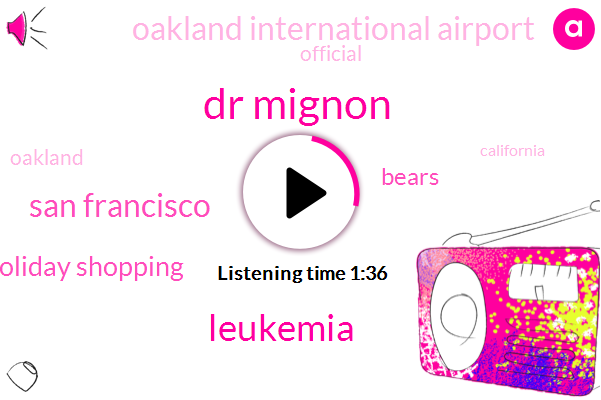 Dr Mignon,Leukemia,San Francisco,Holiday Shopping,Bears,Oakland International Airport,Official,Oakland,California