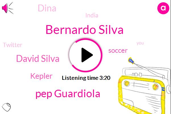 Bernardo Silva,Pep Guardiola,David Silva,Kepler,Soccer,Dina,India,Twitter,Kevin O'brien,Gardasil,Liverpool,Alison,Ten Minutes,Six Inch