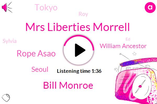 Mrs Liberties Morrell,Bill Monroe,Rope Asao,Seoul,William Ancestor,Tokyo,ROY,Sylvia,ED,Europe