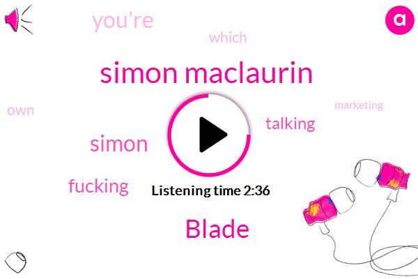 Simon Maclaurin,Blade,Simon