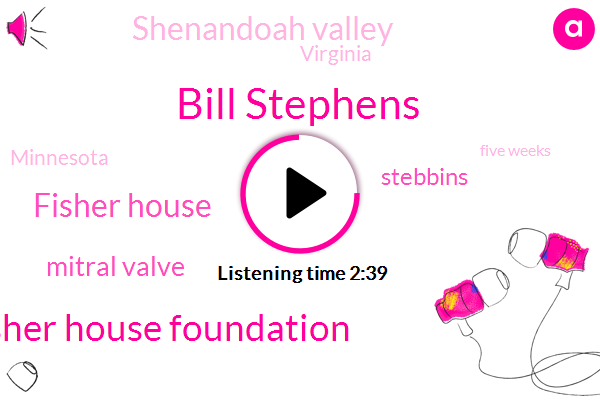 Bill Stephens,Fisher House Foundation,Fisher House,Mitral Valve,Stebbins,Shenandoah Valley,Virginia,Minnesota,Five Weeks,Two Years