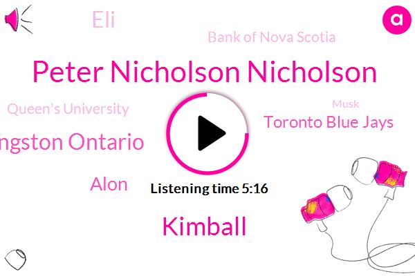 Peter Nicholson Nicholson,Kimball,Kingston Ontario,Alon,Toronto Blue Jays,ELI,Bank Of Nova Scotia,Queen's University,Musk,IAN,Boehner,Alonzo,Head Of Marketing,Executive,Writer,Advisor,Ilana