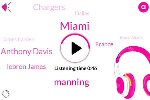 Miami,Manning,Anthony Davis,Lebron James,France,Chargers,Dallas,James Harden,Karen Adams,Clippers,Paris,Charlotte,Milwaukee,Randy,NBA,Pasadena,LA