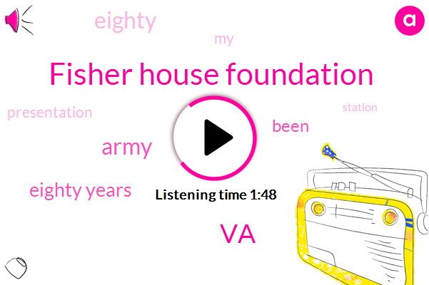 Fisher House Foundation,VA,Army,Eighty Years