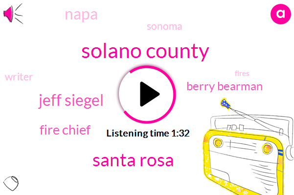 Solano County,Santa Rosa,Jeff Siegel,Fire Chief,Berry Bearman,Napa,Sonoma,Writer