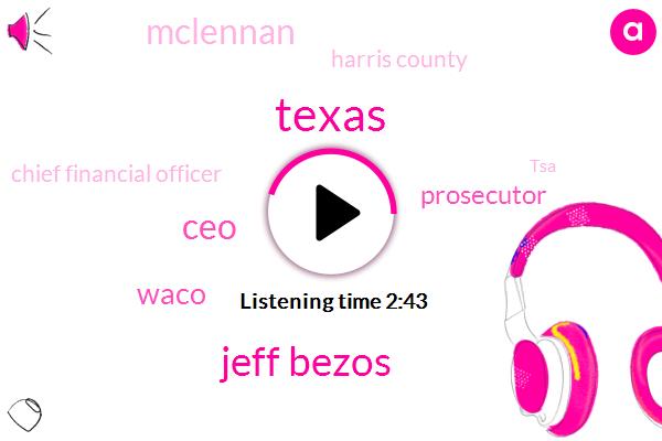 Texas,Jeff Bezos,CEO,Waco,Prosecutor,Mclennan,Harris County,Chief Financial Officer,TSA,Amanda Dillon,Odessa,Billy Hamilton,Kyle Endowment,United States,Jon Mark Dempsey,Five Hundred Thousand Dollars,One Million Dollars,Fortysix Years