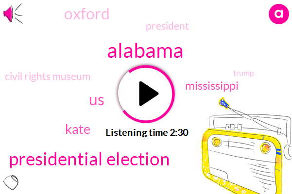 Alabama,Presidential Election,United States,Kate,Mississippi,Oxford,President Trump,Civil Rights Museum,Donald Trump,Newmont,Democratic Party,Senate,Jefferson Baugh,Civil Rights,Museum Of Mississippi,25 Percent