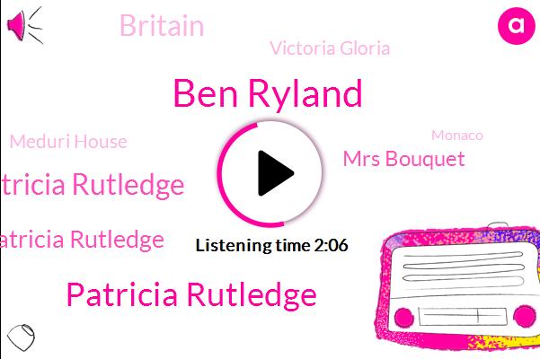 Ben Ryland,Patricia Rutledge,Dame Patricia Rutledge,Dan Patricia Rutledge,Mrs Bouquet,Britain,Victoria Gloria,Meduri House,Monaco,United Kingdom,Kyun,England