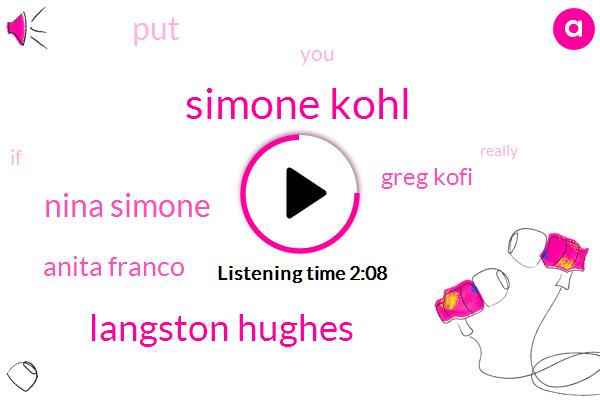 Simone Kohl,Langston Hughes,Nina Simone,Anita Franco,Greg Kofi
